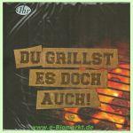 Lunchservietten Du grillst es doch auch (Ideal Home Range GmbH)