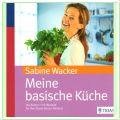 Basenfasten - Meine basische Küche
